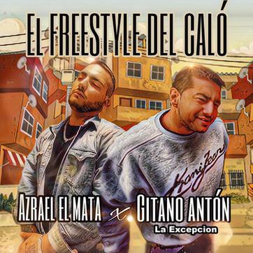 """AZRAEL EL MATA FT. GITANO ANTÓN """"EL FREESTYLE DEL CALÓ"""""""
