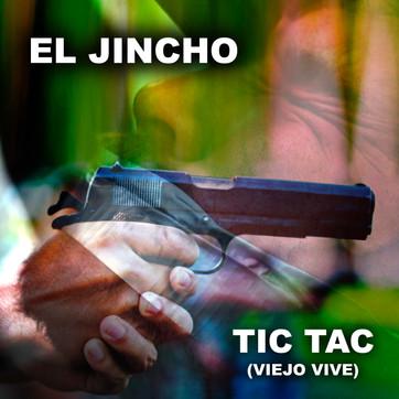 """EL JINCHO """"TIC TAC"""" VERSIÓN """"VIEJO VIVE"""" Y VERSIÓN """"VIEJO MUERE"""""""