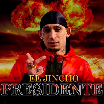 ¨PRESIDENTE¨ DE EL JINCHO YA ESTÁ DISPONIBLE EN PLATAFORMAS DIGITALES.