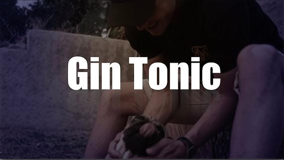"""GIN TONIC"""
