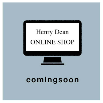 "Henry Dean ""ONLINE SHOP"" coming soon"