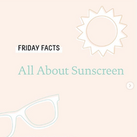Friday Facts - sunscreen