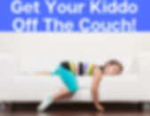 Get Your Kiddos Off the Couch!.png