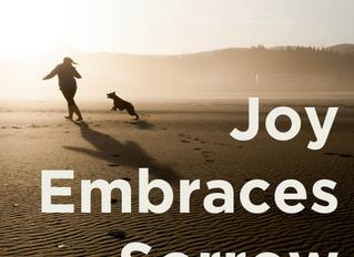 Joy Embraces Sorrow