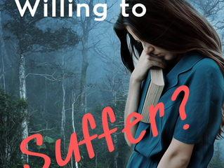 Willing to Suffer?