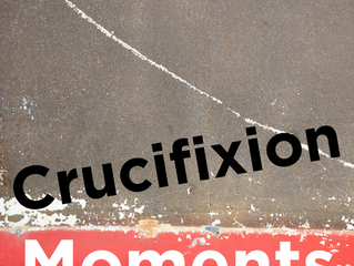 Crucifixion Moments