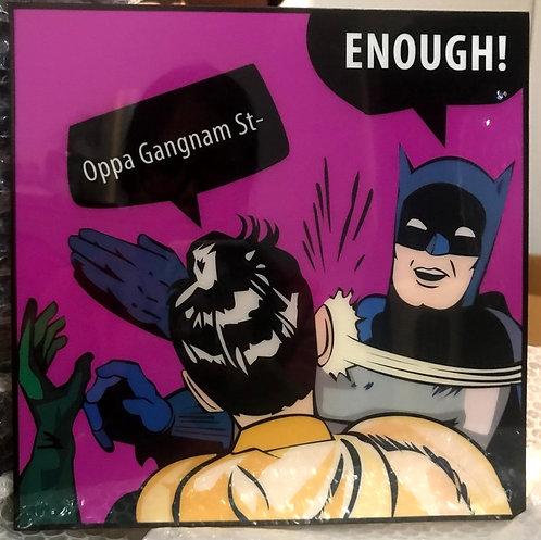 Oppa Gangnam St- ENOUGH!