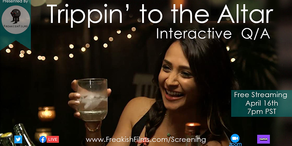 """Interactive Q/A for """"Trippin' to the Altar"""" w/ Cast & Director"""