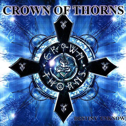 "Crown of Thorns ""Destiny Unknown"" CD"