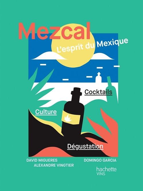 Mezcal, l'esprit du Mexique