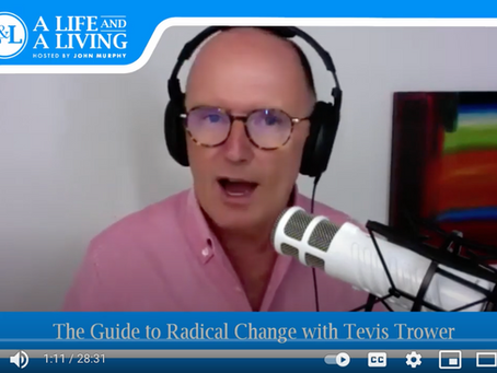 Podcast: The Guide to Radical Change with Tevis Trower | Episode # 32