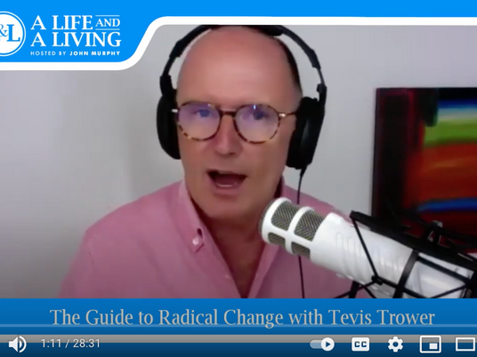 Podcast: The Guide to Radical Change with Tevis Trower   Episode # 32