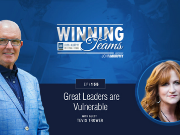 Podcast #155: Great Leaders are Vulnerable with Tevis Trower