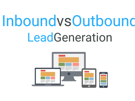 Inbound vs Outbound Lead Generation. Which is Better?