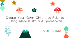 NEW Skillshare Class! How to Create Your Own Children's Fabrics Using Adobe Illustrator + Spoonf