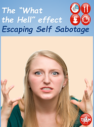 "The ""What the Hell Effect"" : Escaping the Self Sabotage Cycle"