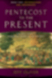 Pentecost to the Present: The Holy Spirit's Enduring Work in the Church. Book Two: Reformations and Awakenings. Jeff Oliver