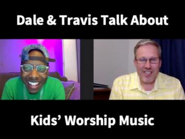 Dale & Travis Talk About Kids' Worship Music