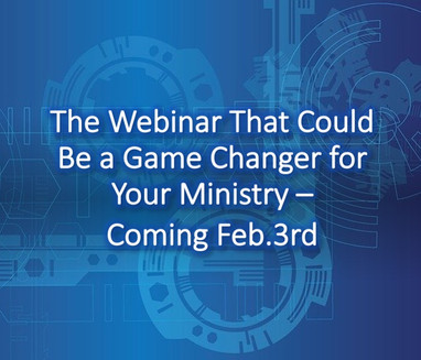 The Webinar That Could Be a Game Changer for Your Ministry