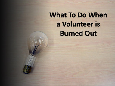 What to Do When a Volunteer Is Burned Out
