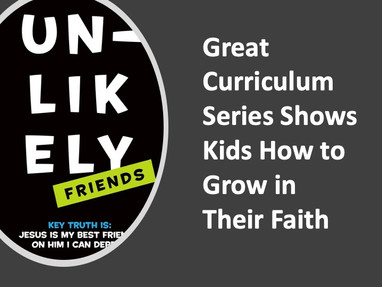 Unlikely Friends (Great Curriculum Series Shows Kids How to Grow in Their Faith)