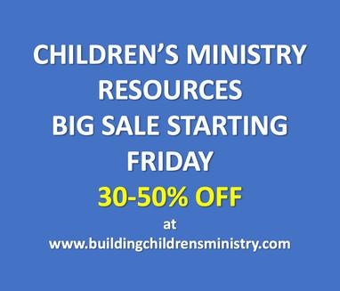 Children's Ministry Resources Big Sale Starting Friday