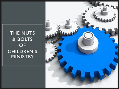 The Nuts and Bolts of Children's Ministry