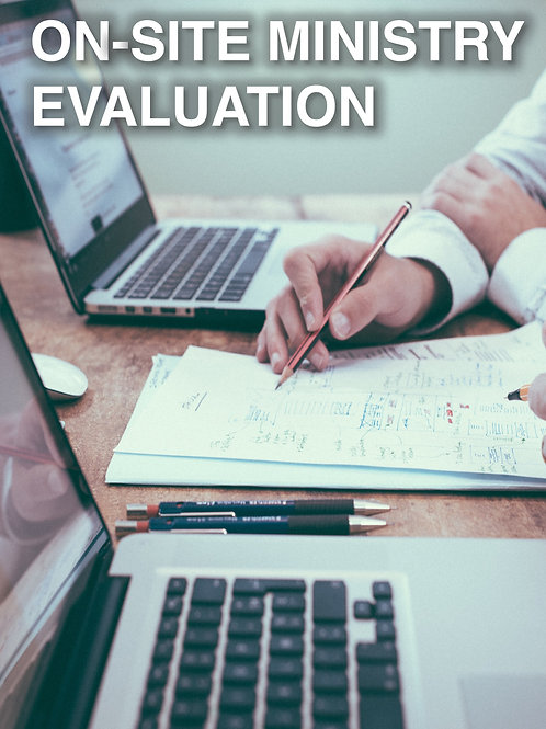 On-Site Ministry Evaluation