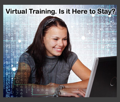 Virtual Training...Is It Here to Stay?