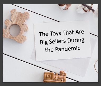 The Toys That Are Big Sellers During the Pandemic