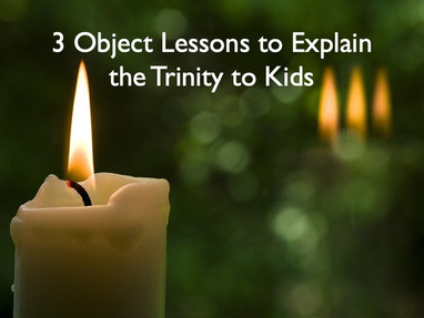3 Object Lessons to Explain the Trinity to Kids