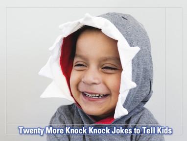 20 More Knock Knock Jokes to Tell Kids