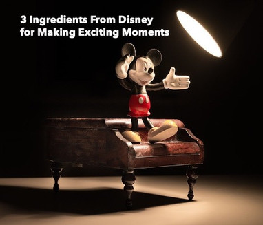 3 Ingredients From Disney For Making Exciting Moments