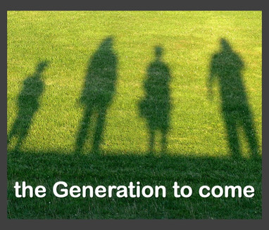 The Generation to Come