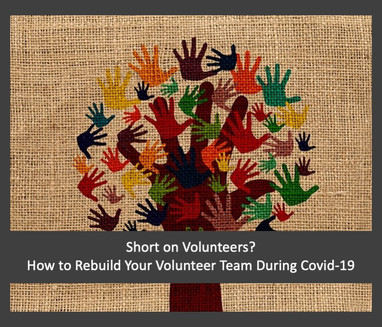 Short on Volunteers? How to Rebuild Your Volunteer Team During Covid-19