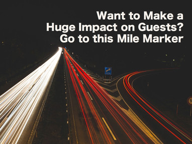 Want to Make a Huge Impact on Guests? Go to This Mile Marker