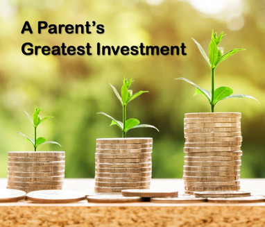A Parent's Greatest Investment