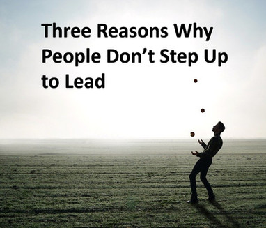 3 Reasons Why People Don't Step Up to Lead