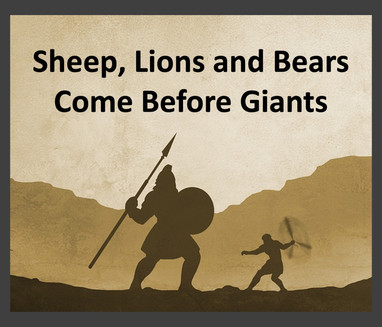 Sheep, Lions and Bears Come Before Giants