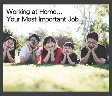 Working at Home...Your Most Important Job