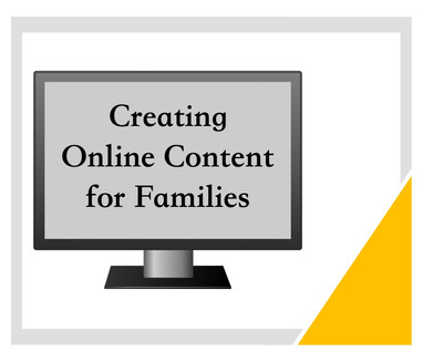 Creating Online Content for Families