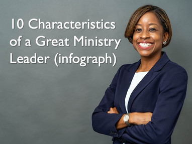 10 Characteristics of a Great Ministry Leader (infograph)