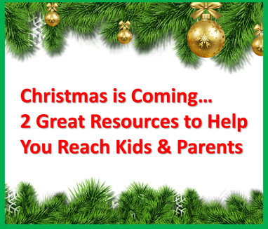 Christmas is Coming...2 Great Resources to Help You Reach Kids & Parents