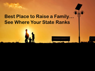 Best Place to Raise a Family...see where your state ranks