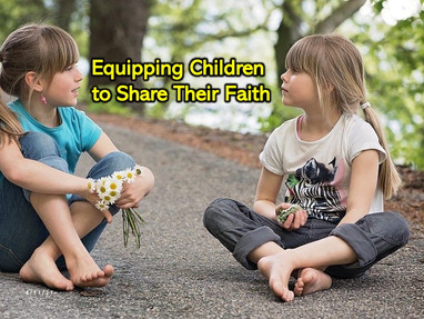 Equipping Children to Share Their Faith