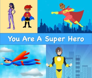 You Are a Super Hero