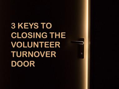 3 Keys to Closing the Volunteer Turnover Door