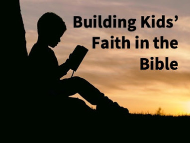 Building Kids' Faith in the Bible