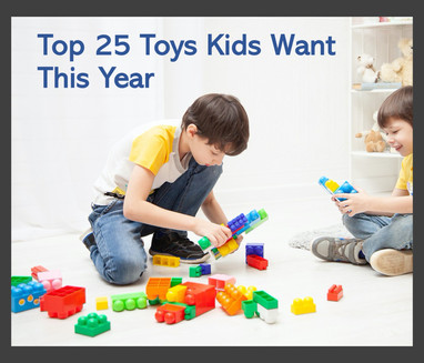 Top 25 Toys Kids Want This Year
