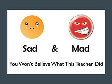 Sad & Mad - You Won't Believe What This Teacher Did